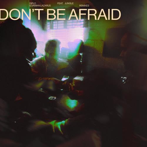 Diplo & Damian Lazarus feat Jungle — Don't Be Afraid (Remixes) (2021)