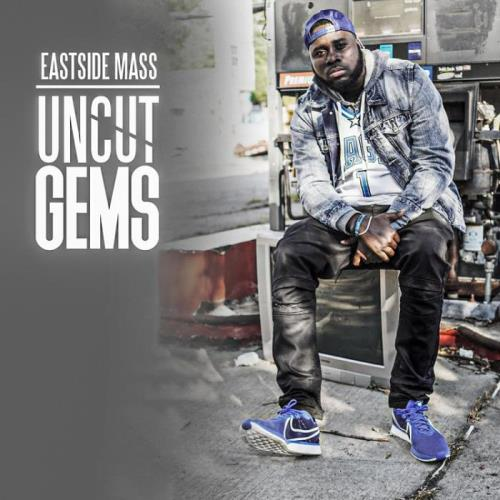 Eastside Mass — Uncut Gems (2021)
