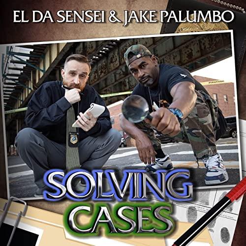 El Da Sensei & Jake Palumbo — Solving Cases (2021)