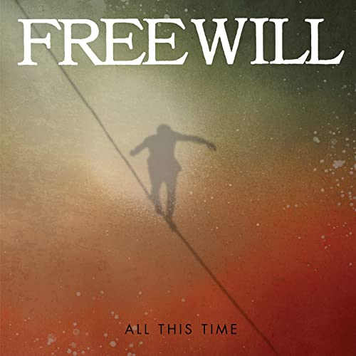Free Will — All This Time (2021)