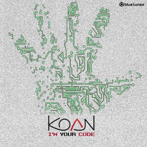 Koan — I'm Your Code (2021)