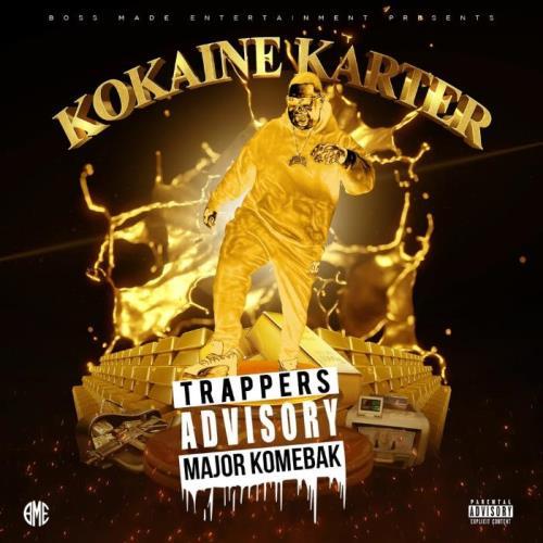 Kokaine Karter — Trappers Advisory Major Komebak (2021)