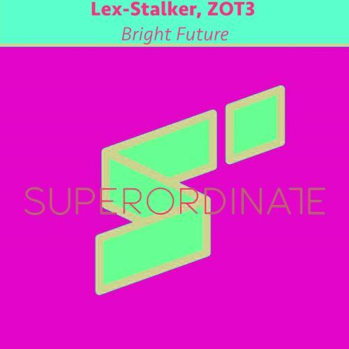 Lex-Stalker, ZOT3 — Bright Future (2021)