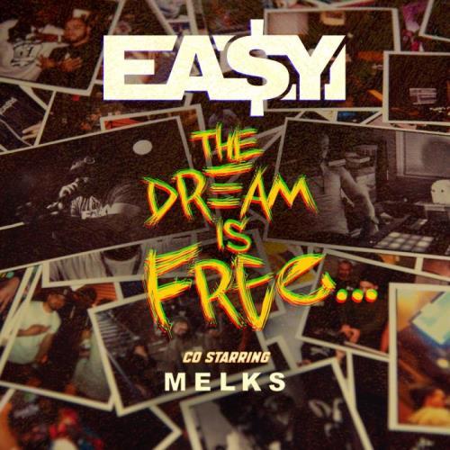 Ea$y Money x Melks — The Dream Is Free (2021)