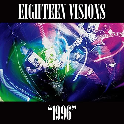 Eighteen Visions — 1996 (2021)