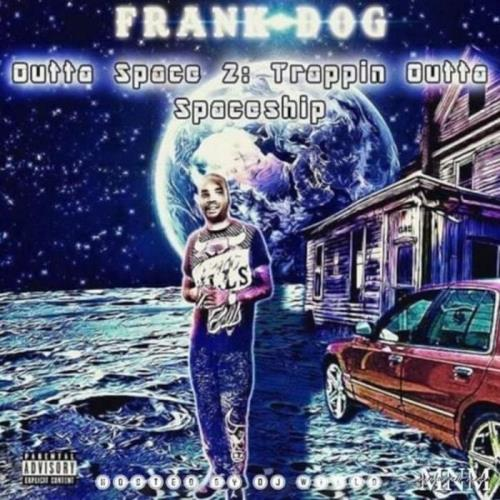 Frank-Dog - Outta Space 2 (Trappin Outta Spaceship) (2021)