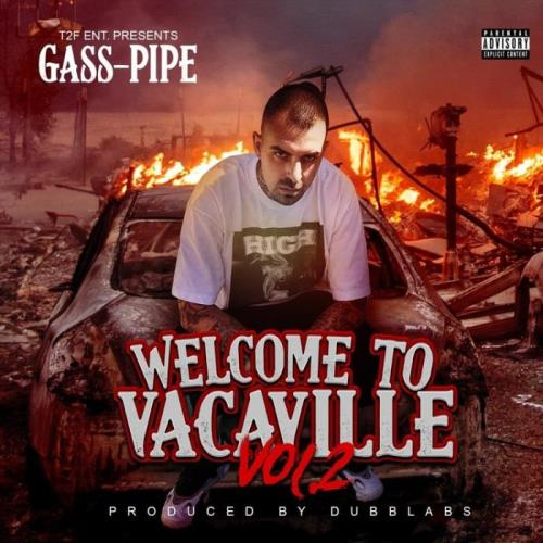 Gass-Pipe - Welcome to Vacaville, Vol. 2 (2021)