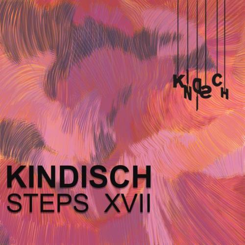 Kindisch Steps XVII (2021)