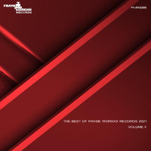 Best Of Frame Workxx Records 2021 Volume II (2021)