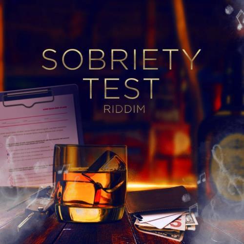 Sobriety Test Riddim (2021)