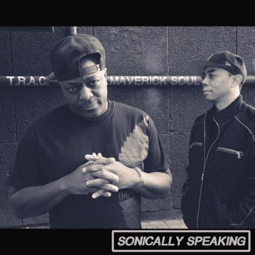 T.R.A.C. & Maverick Soul — Sonically Speaking (2021)