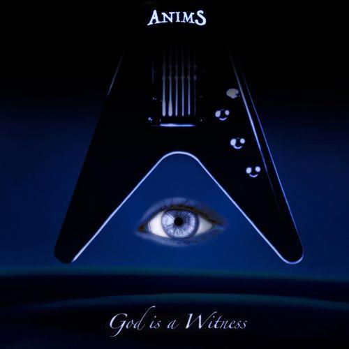 Anims - God Is a Witness (2021)
