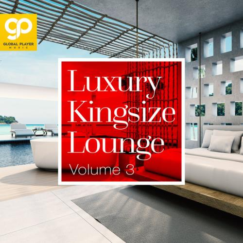 Luxury Kingsize Lounge, Vol. 3 (2021)
