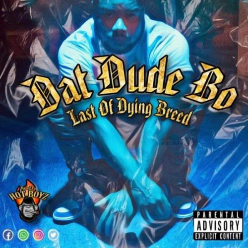 Dat Dude Bo — Last Of A Dying Breed (2021)
