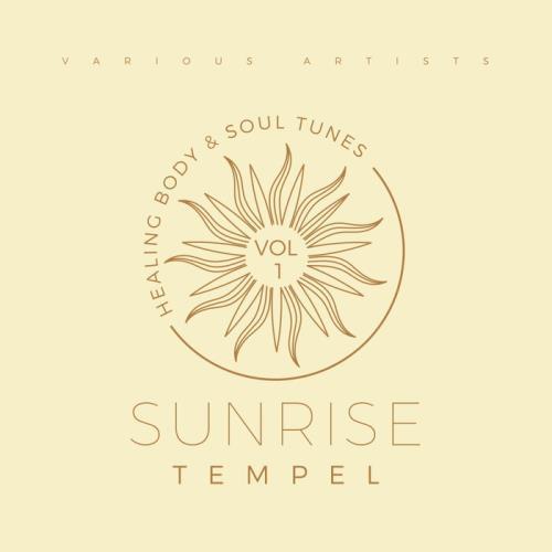 Sunrise Tempel (Healing Body & Soul Tunes), Vol. 1 (2021)