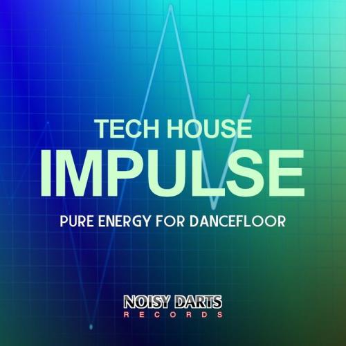 Tech House Impulse (Pure Energy for Dancefloor) (2021)