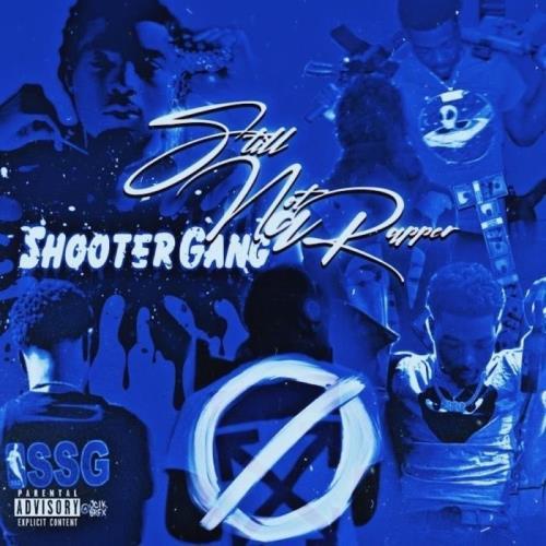 Shootergang VJ — Still Not A Rapper (2021)