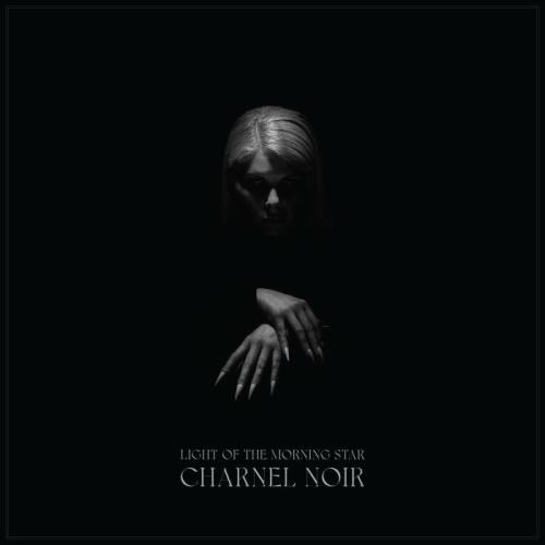 Light Of The Morning Star — Charnel Noir (2021)