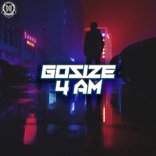 Gosize — 4 AM [The Album] (2021)