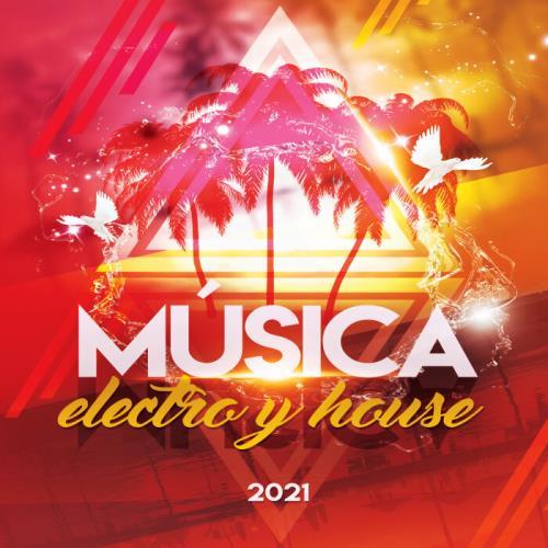 La Mejor Musica Electronica — Musica Electro & House 2021 (2021)