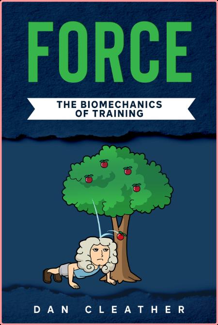 Force - The biomechanics of training