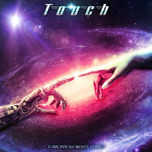 Touch — Tomorrow Never Comes (2021)