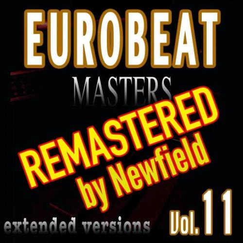 Eurobeat Masters Vol 11 (Remastered By Newfield) (2021)