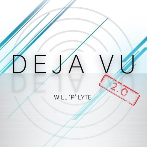 Will P Lyte — Deja Vu 2.0 (2021)