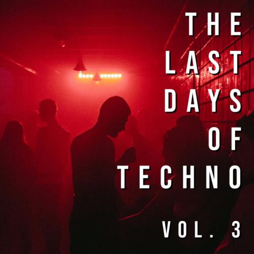 Last Days of Techno, Vol. 3 (2021)
