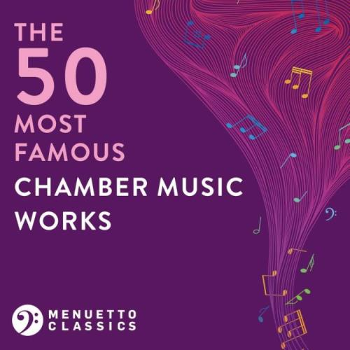 The 50 Most Famous Chamber Music Works (2021)