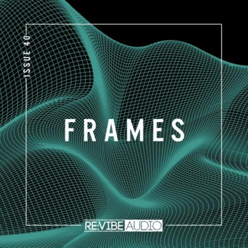 Re:vibe Audio — Frames Issue 40 (2021)