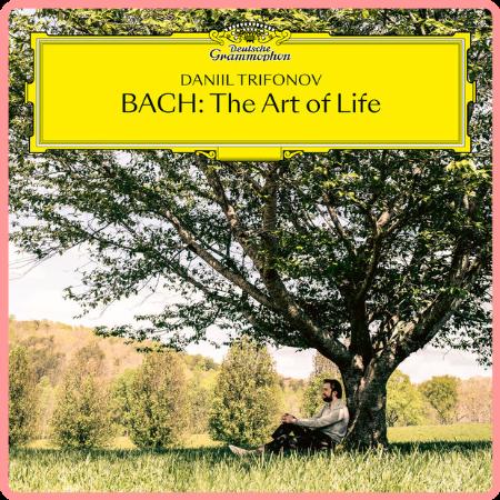 Daniil Trifonov - BACH The Art of Life (2021) [24Bit-96kHz] FLAC