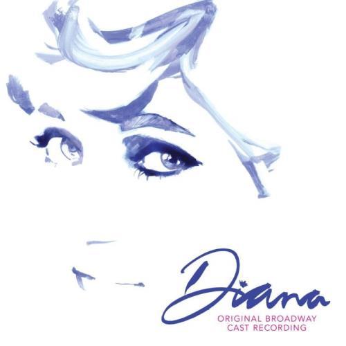 Diana Original Broadway Cast — Diana: The Musical (Original Broadway Cast Recording) (2021)