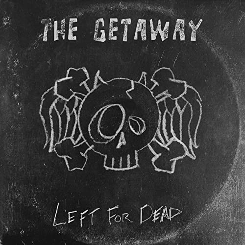 The Getaway — Left For Dead (2021)