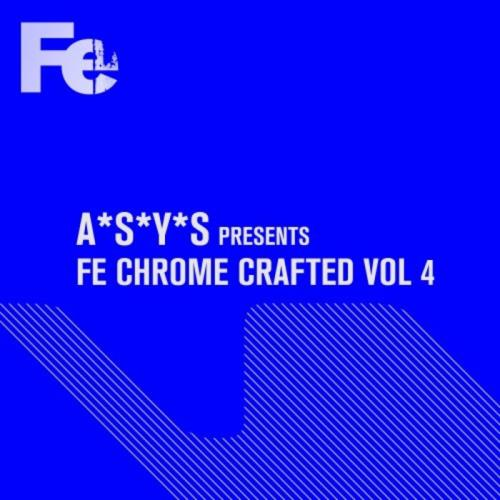 A*s*y*s Presents: Fe Chrome Crafted Vol 4 (2021)