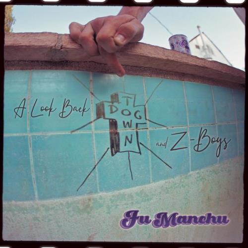 Fu Manchu — A Look Back — DogTown & Z-Boys (2021)