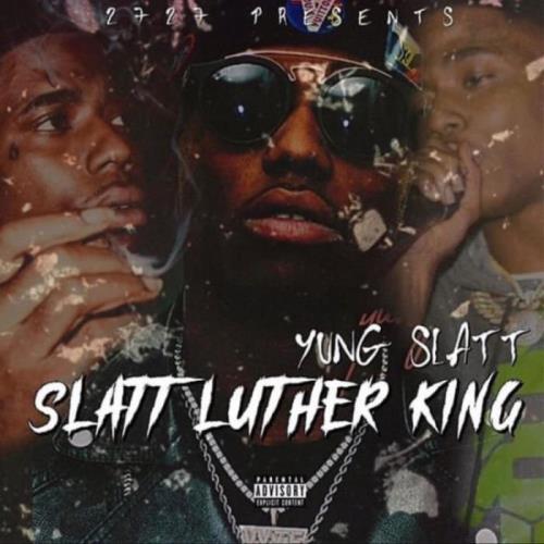 Yung Slatt - Slatt Luther King (2021)